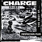 Charge Perfection Plus: The Best Of Charge