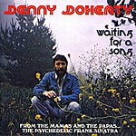 Denny Doherty Waiting For A Song