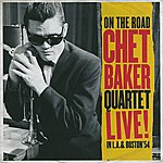 Chet Baker Quartet On The Road