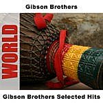 Gibson Brothers Selected Hits