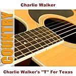 Charlie Walker Charlie Walker's ''T'' For Texas