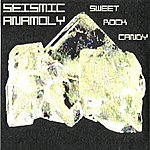 Seismic Anamoly Sweet Rock Candy