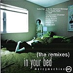 Mercy Machine In Your Bed: The Remixes
