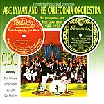 California Abe Lyman & His California Orchestra - Hot Recordings By A West Coast Band 1922-1932
