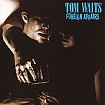 Tom Waits Foreign Affairs