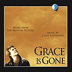 Clint Eastwood Grace Is Gone: Music From The Motion Picture