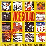 Vice Squad The Complete Punk Singles Collection