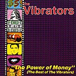 The Vibrators The Power Of Money (Best Of Compilation)