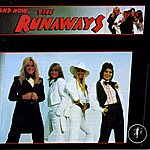 The Runaways And Now... The Runaways