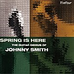 Johnny Smith Spring Is Here: The Guitar Genius Of