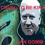 Ian Gomm Cruel To Be Kind (Single)