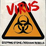 Virus (I'm Not Your) Stepping Stone/Salute To The Afghan Rebels
