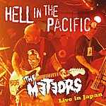 The Meteors Hell In The Pacific: Live In Japan