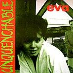 Eva Unquenchable (3-Track Maxi-Single)