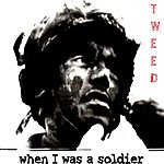 Tweed When I Was A Soldier