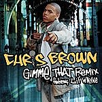 Chris Brown Gimme That (2-Track Single)
