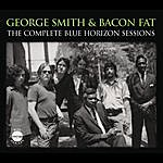 Bacon Fat The Complete Blue Horizon Sessions (Remastered)