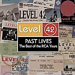 Level 42 Past Lives - The Best Of The RCA Years