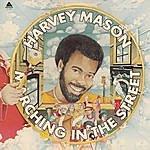 Harvey Mason Marching In The Street