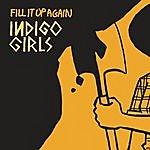 Indigo Girls Fill It Up Again (Single)