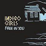Indigo Girls Free in You (Live) (Single)