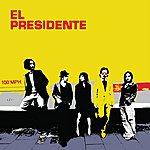 El Presidente 100 MPH (Single)