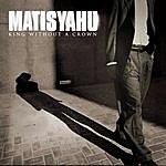 Matisyahu King Without A Crown (Single)