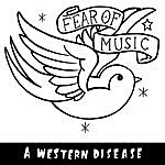Fear Of Music A Western Disease (Single)