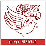 Fear Of Music Bitter Medicine (Single)