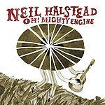 Neil Halstead Oh! Mighty Engine