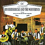 Bix Beiderbecke Bix Beiderbecke & The Wolverines 1924-1925
