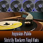 Augustus Pablo Strictly Rockers Vinyl Cuts