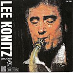 Lee Konitz Chicago & All That Jazz