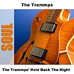 The Trammps The Trammps' Hold Back The Night