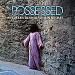 Sussan Deyhim Possessed