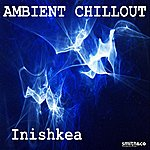 Inishkea Ambient Chillout