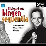 Sequentia Hildegard Von Bingen: Sequentia - Chants De L'Extase, Voice Of Blood, O Jerusalem