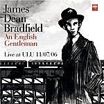 James Dean Bradfield An English Gentleman (Live At ULU)