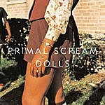 Primal Scream Dolls (Some Spiders White Light Returned With Thanks Demo Mix)