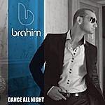 Brahim Dance All Night (Single)