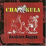 Chakula Hardcore Reggae