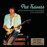 Pat Travers Stick With What You Know: Live In Europe