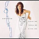 Gloria Estefan Hold Me, Thrill Me, Kiss Me