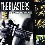 The Blasters The Blasters Live: Going Home
