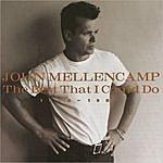 John Mellencamp The Best That I Could Do: 1978-1988