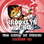 Brooklyn Bounce Get Ready To Bounce: Recall 08 (Bonus Remixes Vol.1/Electro/Trance) (6-Track Maxi-Single)