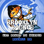 Brooklyn Bounce Get Ready To Bounce: Recall 08 (Bonus Remixes Vol. 2/Dance/Hardstyle) (6-Track Maxi-Single)