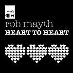 Rob Mayth Heart To Heart (10-Track Maxi-Single)