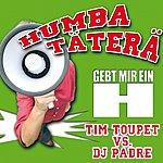 Tim Toupet Humba Täterä (2-Track Single)