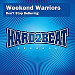 Weekend Warriors Don't Stop Believing (6-Track Maxi-Single)